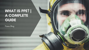 What is PPE? A Complete Guide