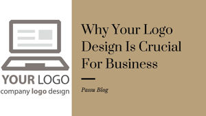 WHY YOUR LOGO DESIGN IS CRUCIAL FOR BUSINESS